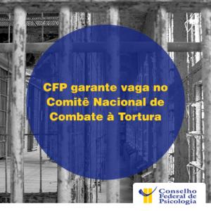 cfp-garante-vaga-comissao-tortura